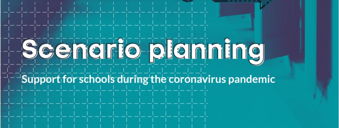 Scenario planning for schools during Covid-19